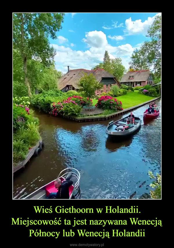 Wieś Giethoorn w Holandii. Miejscowość ta jest nazywana Wenecją Północy lub Wenecją Holandii –