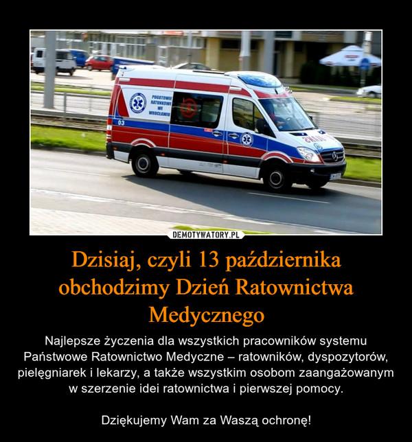 Dzisiaj, czyli 13 października obchodzimy Dzień Ratownictwa Medycznego
