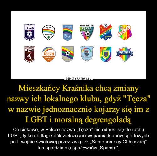 """Mieszkańcy Kraśnika chcą zmiany nazwy ich lokalnego klubu, gdyż """"Tęcza"""" w nazwie jednoznacznie kojarzy się im z LGBT i moralną degrengoladą"""