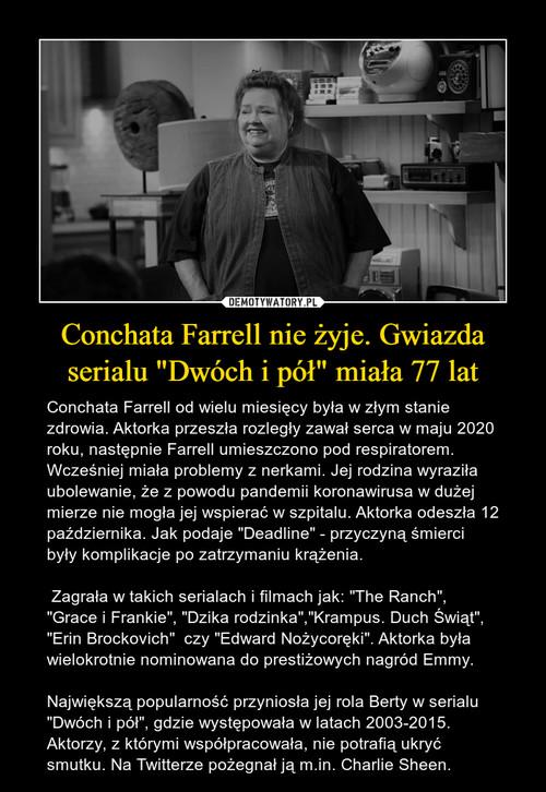 """Conchata Farrell nie żyje. Gwiazda serialu """"Dwóch i pół"""" miała 77 lat"""