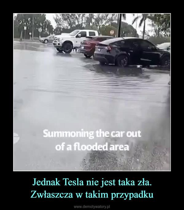 Jednak Tesla nie jest taka zła.Zwłaszcza w takim przypadku –