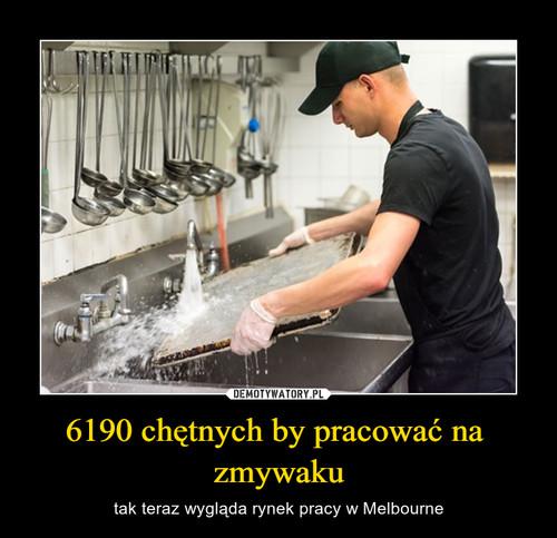 6190 chętnych by pracować na  zmywaku