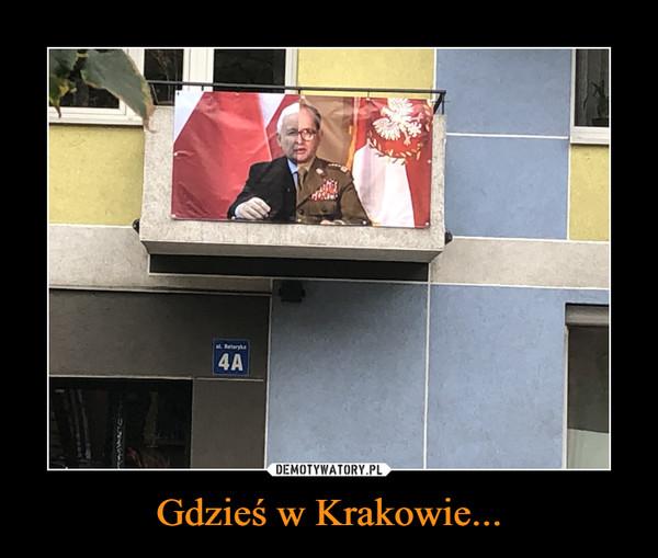 Gdzieś w Krakowie... –