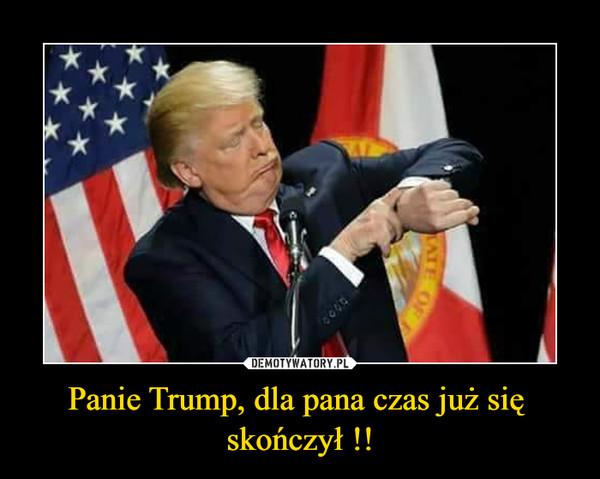 Panie Trump, dla pana czas już się  skończył !!