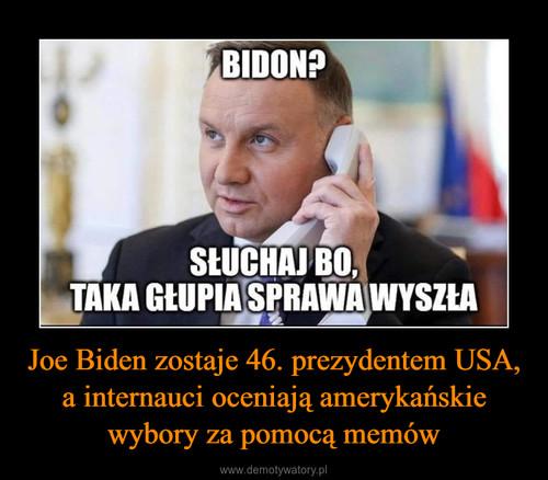 Joe Biden zostaje 46. prezydentem USA, a internauci oceniają amerykańskie wybory za pomocą memów