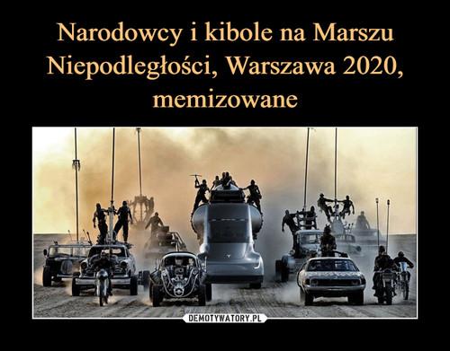 Narodowcy i kibole na Marszu Niepodległości, Warszawa 2020, memizowane
