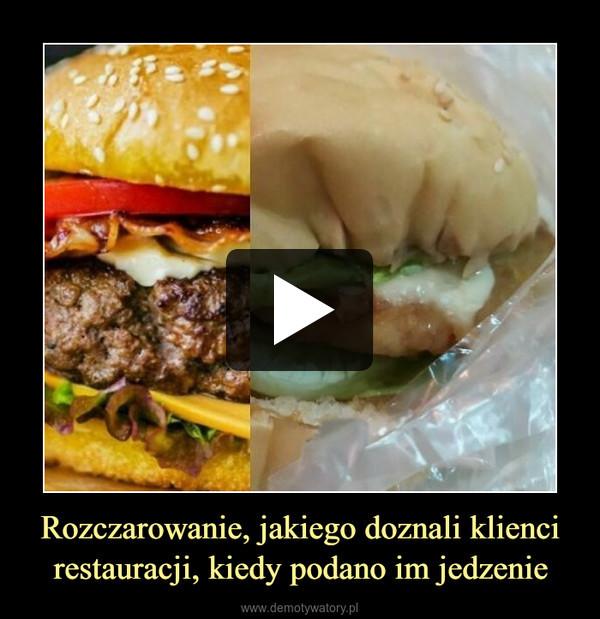 Rozczarowanie, jakiego doznali klienci restauracji, kiedy podano im jedzenie –