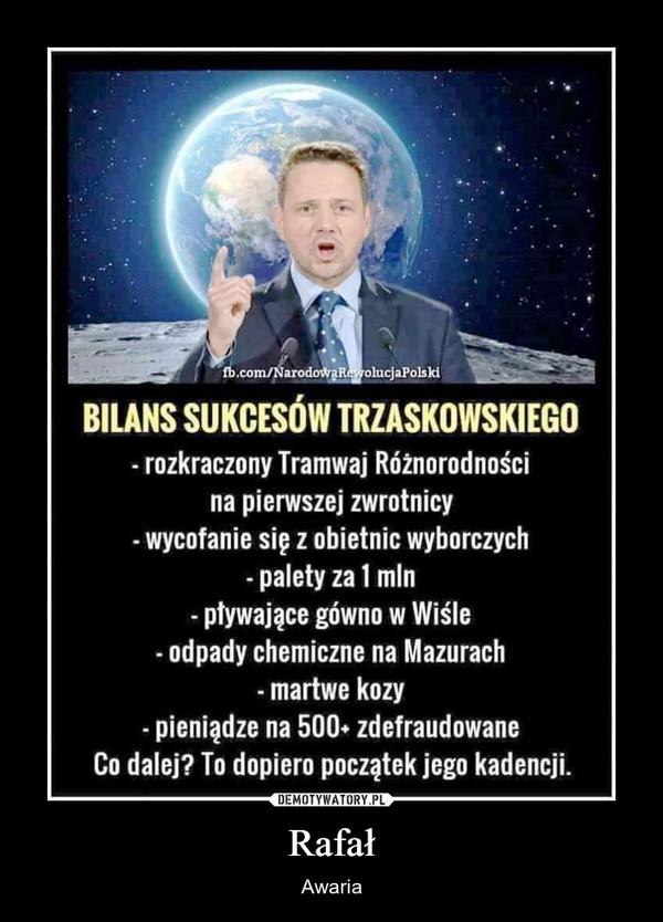Rafał – Awaria