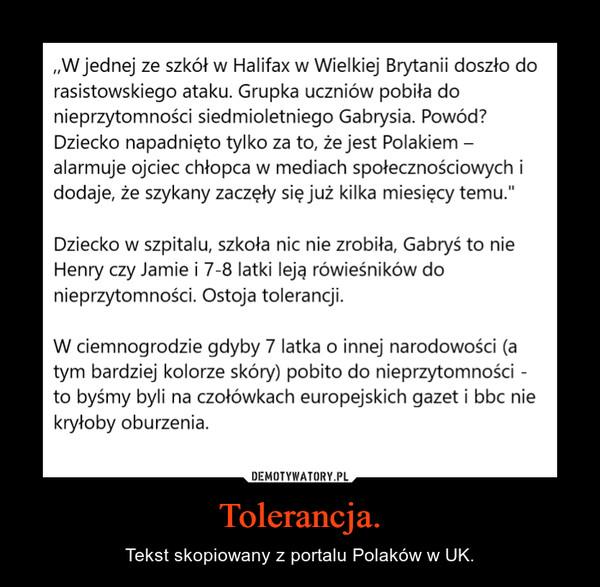 Tolerancja. – Tekst skopiowany z portalu Polaków w UK.
