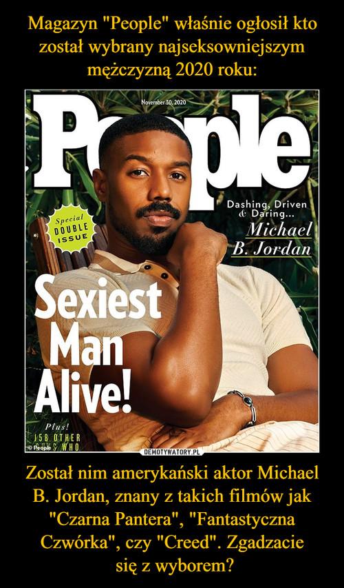 """Magazyn """"People"""" właśnie ogłosił kto został wybrany najseksowniejszym mężczyzną 2020 roku: Został nim amerykański aktor Michael B. Jordan, znany z takich filmów jak """"Czarna Pantera"""", """"Fantastyczna Czwórka"""", czy """"Creed"""". Zgadzacie  się z wyborem?"""