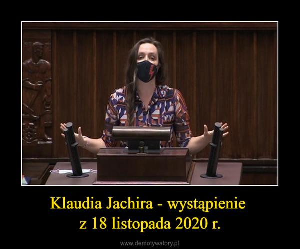 Klaudia Jachira - wystąpienie z 18 listopada 2020 r. –