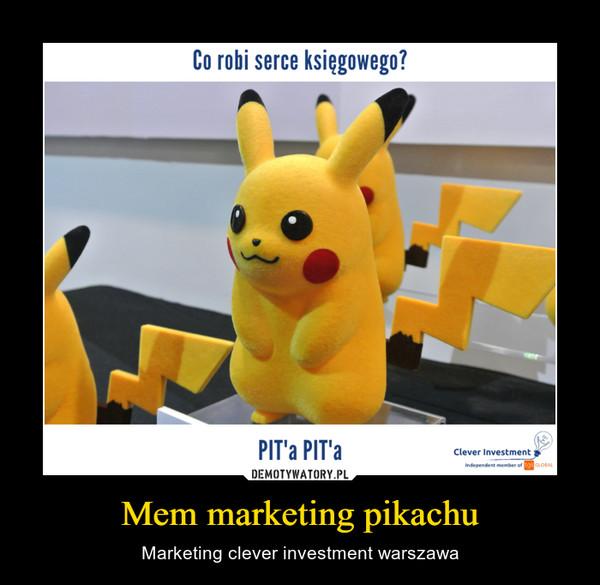Mem marketing pikachu – Marketing clever investment warszawa