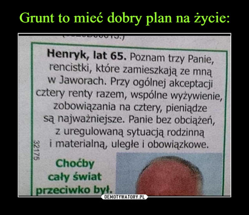 Grunt to mieć dobry plan na życie: