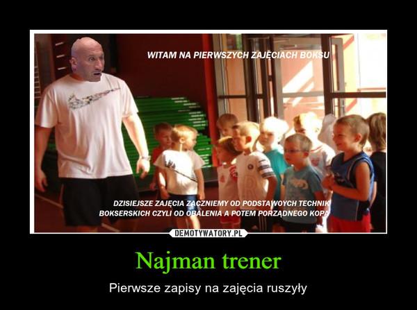 Najman trener – Pierwsze zapisy na zajęcia ruszyły