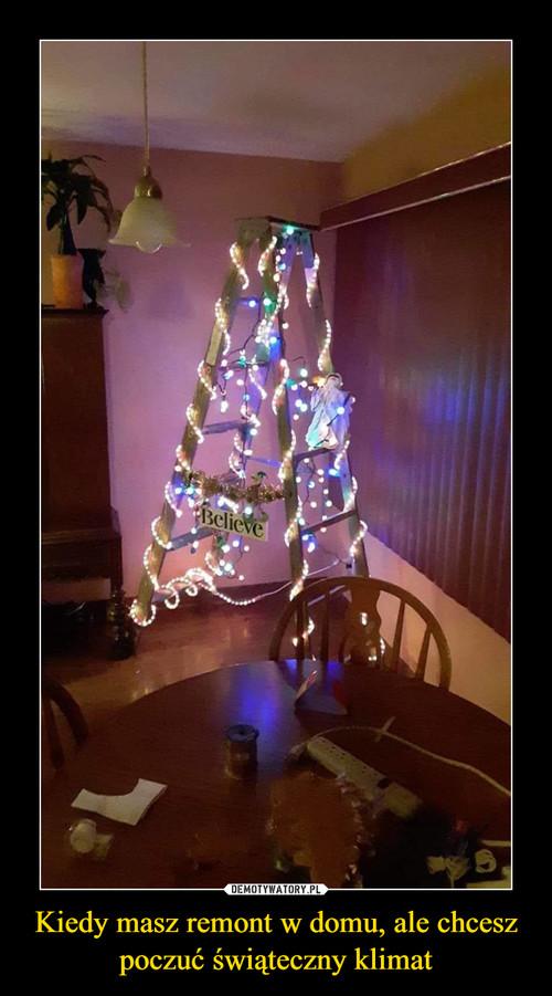 Kiedy masz remont w domu, ale chcesz poczuć świąteczny klimat
