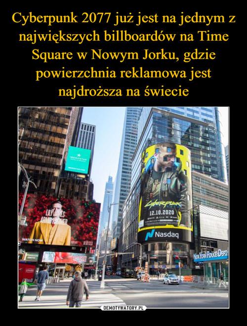 Cyberpunk 2077 już jest na jednym z największych billboardów na Time Square w Nowym Jorku, gdzie powierzchnia reklamowa jest najdroższa na świecie