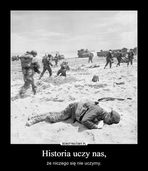 Historia uczy nas,