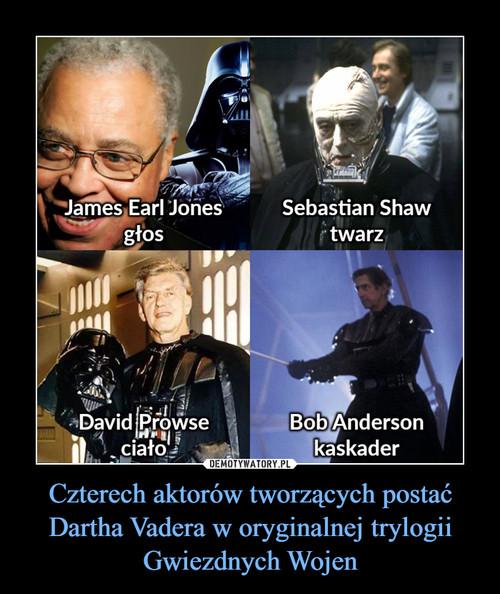 Czterech aktorów tworzących postać Dartha Vadera w oryginalnej trylogii Gwiezdnych Wojen