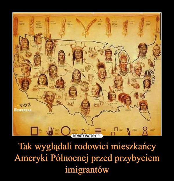 Tak wyglądali rodowici mieszkańcy Ameryki Północnej przed przybyciem imigrantów –