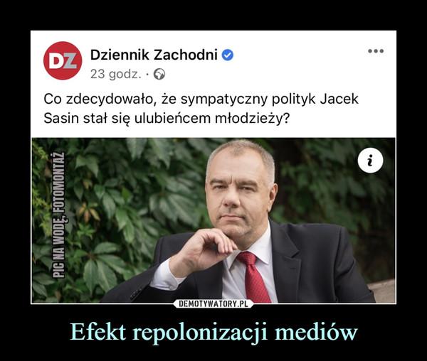 Efekt repolonizacji mediów –  ©Dziennik Zachodni O23 godz. • OCo zdecydowało, że sympatyczny polityk JacekSasin stał się ulubieńcem młodzieży?