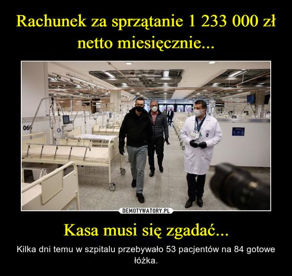 Kasa musi się zgadać... – Kilka dni temu w szpitalu przebywało 53 pacjentów na 84 gotowe łóżka.