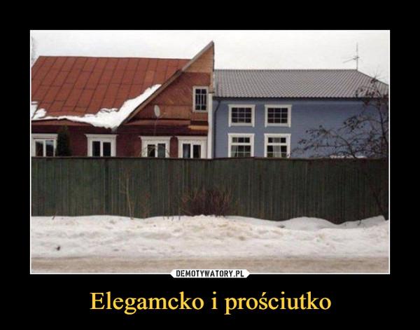 Elegamcko i prościutko –
