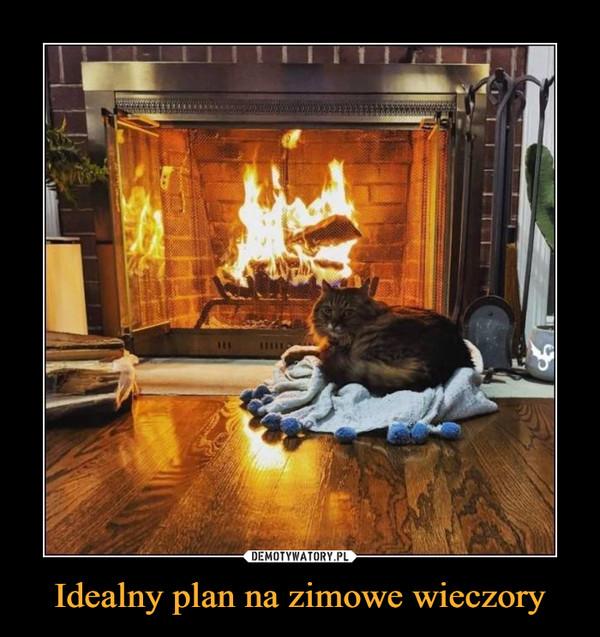 Idealny plan na zimowe wieczory –