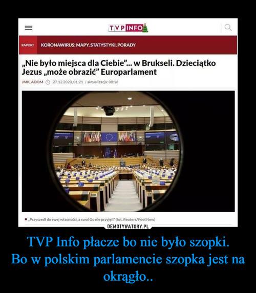 TVP Info płacze bo nie było szopki. Bo w polskim parlamencie szopka jest na okrągło..