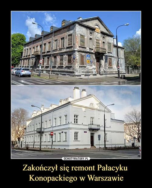 Zakończył się remont Pałacyku  Konopackiego w Warszawie