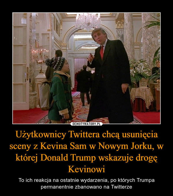 Użytkownicy Twittera chcą usunięcia sceny z Kevina Sam w Nowym Jorku, w której Donald Trump wskazuje drogę Kevinowi – To ich reakcja na ostatnie wydarzenia, po których Trumpa permanentnie zbanowano na Twitterze