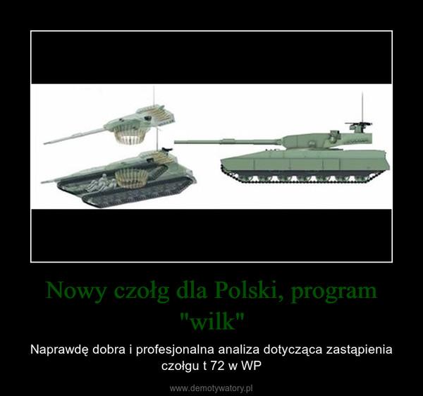 """Nowy czołg dla Polski, program """"wilk"""" – Naprawdę dobra i profesjonalna analiza dotycząca zastąpienia czołgu t 72 w WP"""