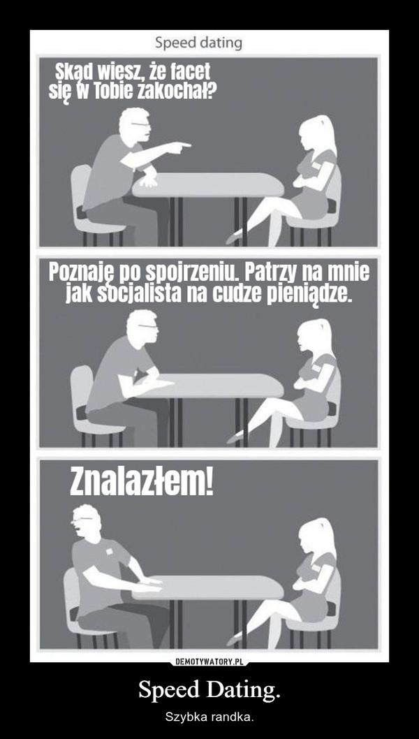 Speed Dating. – Szybka randka.