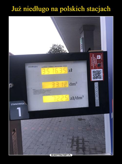 Już niedługo na polskich stacjach