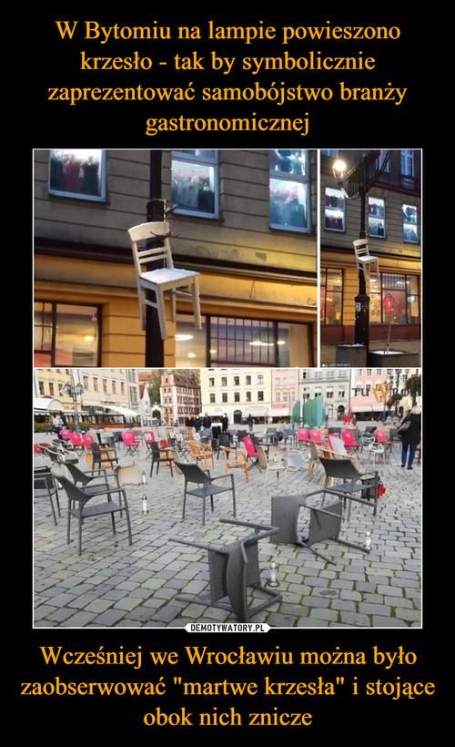 """W Bytomiu na lampie powieszono krzesło - tak by symbolicznie zaprezentować samobójstwo branży gastronomicznej Wcześniej we Wrocławiu można było zaobserwować """"martwe krzesła"""" i stojące obok nich znicze"""