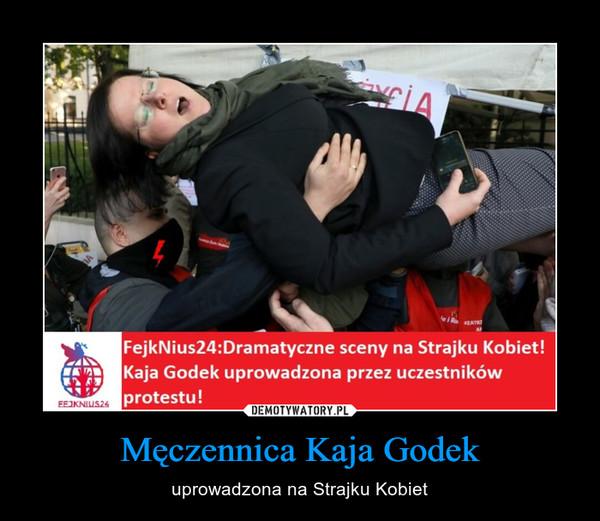 Męczennica Kaja Godek – uprowadzona na Strajku Kobiet