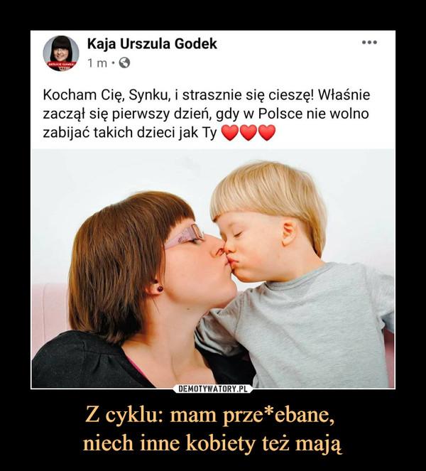 Z cyklu: mam prze*ebane, niech inne kobiety też mają –  Kaja Urszula Godek1 m • 0Kocham Cię, Synku, i strasznie się cieszę! Właśniezaczął się pierwszy dzień, gdy w Polsce nie wolnozabijać takich dzieci jak Ty fff