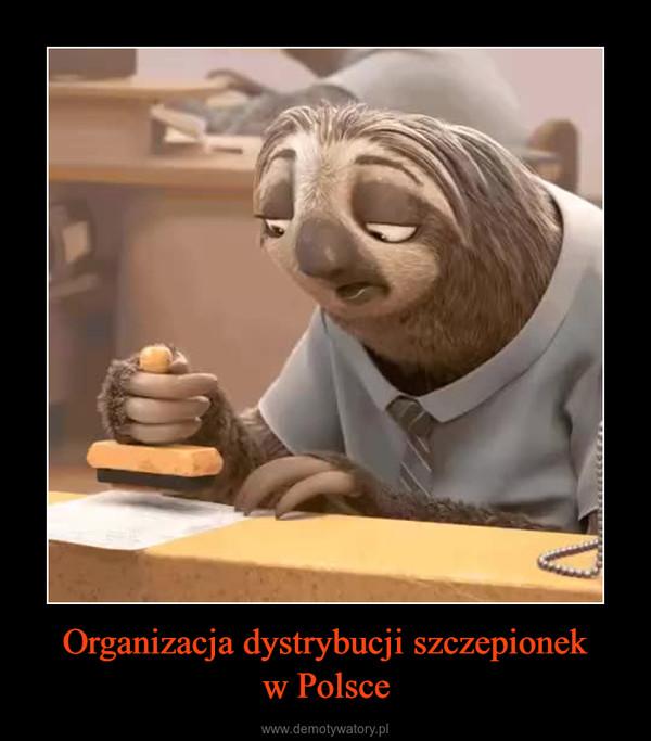 Organizacja dystrybucji szczepionekw Polsce –