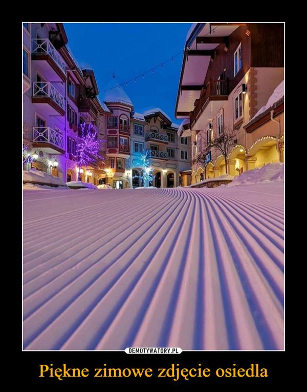 Piękne zimowe zdjęcie osiedla –