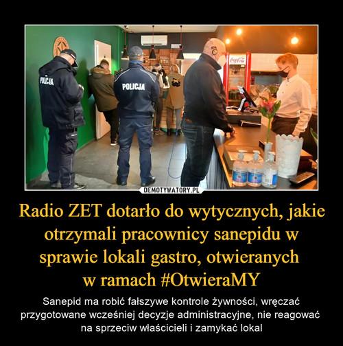Radio ZET dotarło do wytycznych, jakie otrzymali pracownicy sanepidu w sprawie lokali gastro, otwieranych  w ramach #OtwieraMY