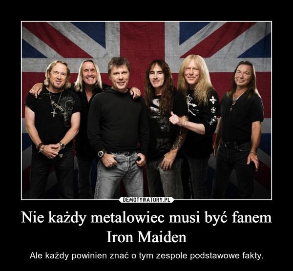 Nie każdy metalowiec musi być fanem Iron Maiden – Ale każdy powinien znać o tym zespole podstawowe fakty.