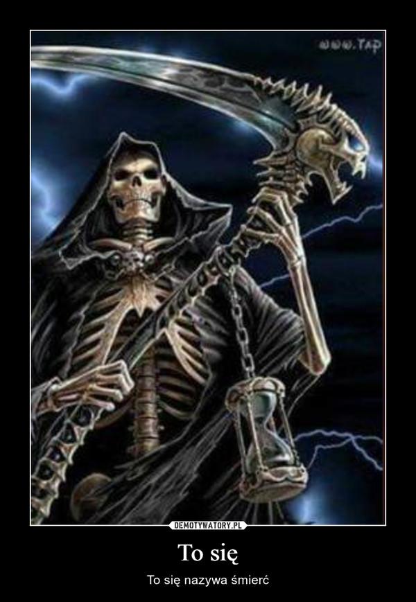 To się – To się nazywa śmierć