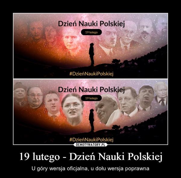 19 lutego - Dzień Nauki Polskiej – U góry wersja oficjalna, u dołu wersja poprawna