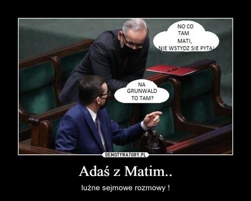 Adaś z Matim..