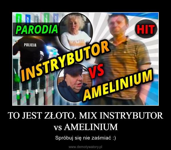TO JEST ZŁOTO. MIX INSTRYBUTOR vs AMELINIUM – Spróbuj się nie zaśmiać :)