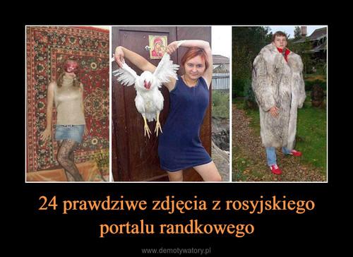 24 prawdziwe zdjęcia z rosyjskiego portalu randkowego