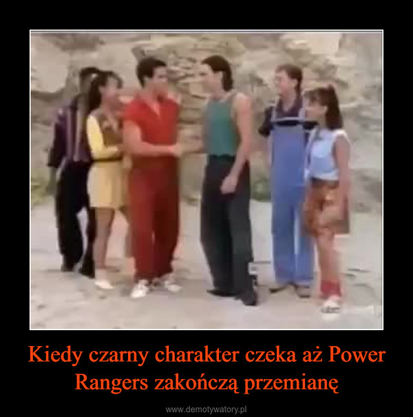 Kiedy czarny charakter czeka aż Power Rangers zakończą przemianę –