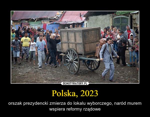 Polska, 2023 – orszak prezydencki zmierza do lokalu wyborczego, naród murem wspiera reformy rządowe