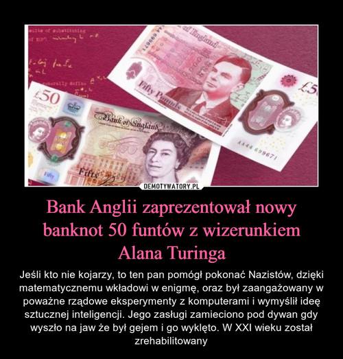 Bank Anglii zaprezentował nowy banknot 50 funtów z wizerunkiem Alana Turinga