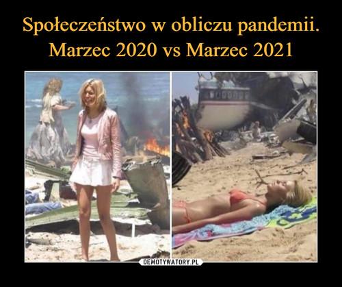 Społeczeństwo w obliczu pandemii. Marzec 2020 vs Marzec 2021