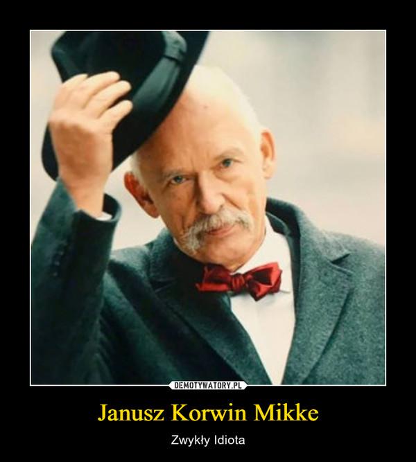 Janusz Korwin Mikke – Zwykły Idiota